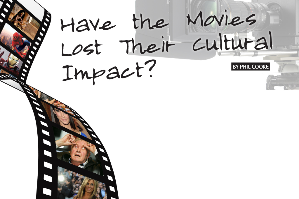 Have the Movies Lost their Cultural Impact?