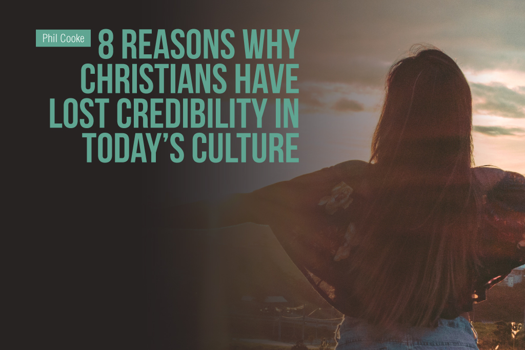 8 Reasons Why Christians have Lost Credibility in Today's Culture