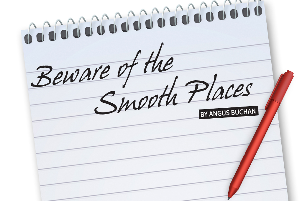 Beware of the Smooth Places