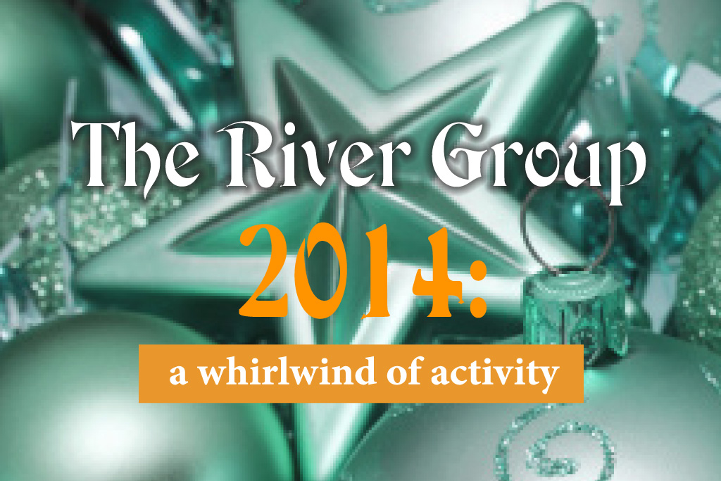 The River Group - 2014: A Whirlwind of Activity