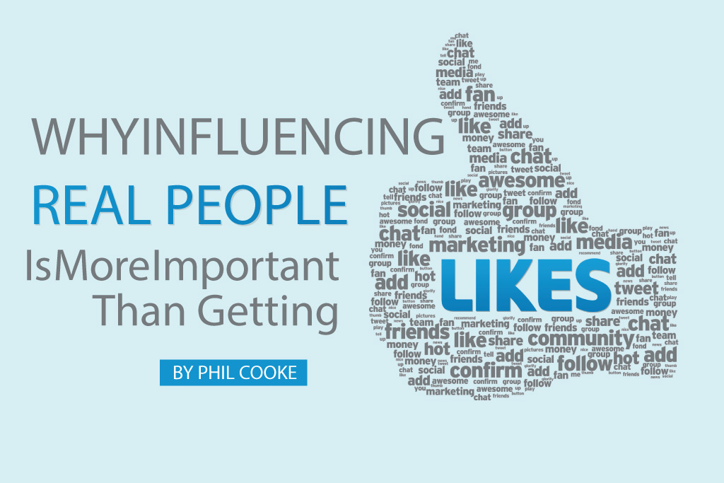 Why Influencing Real People is More Important than Getting Likes