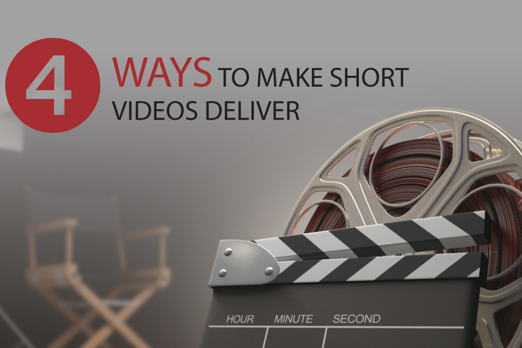 4 Ways to make Short Videos Deliver