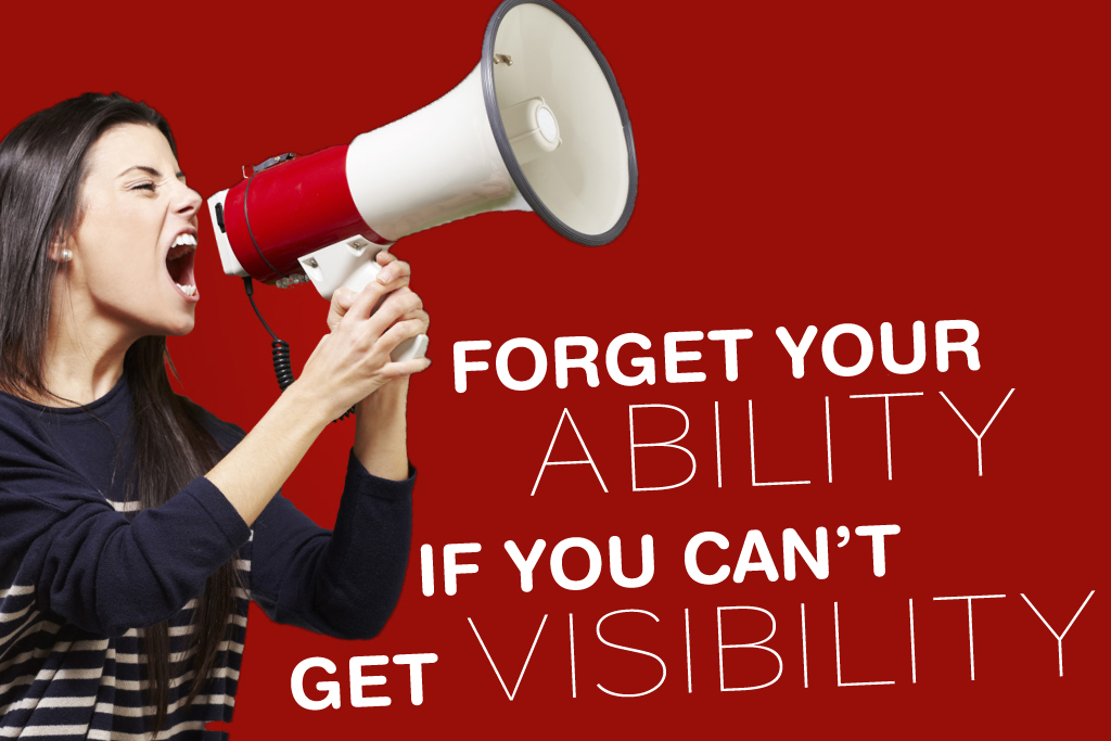 Forget your Ability if You Can't Get Visibility