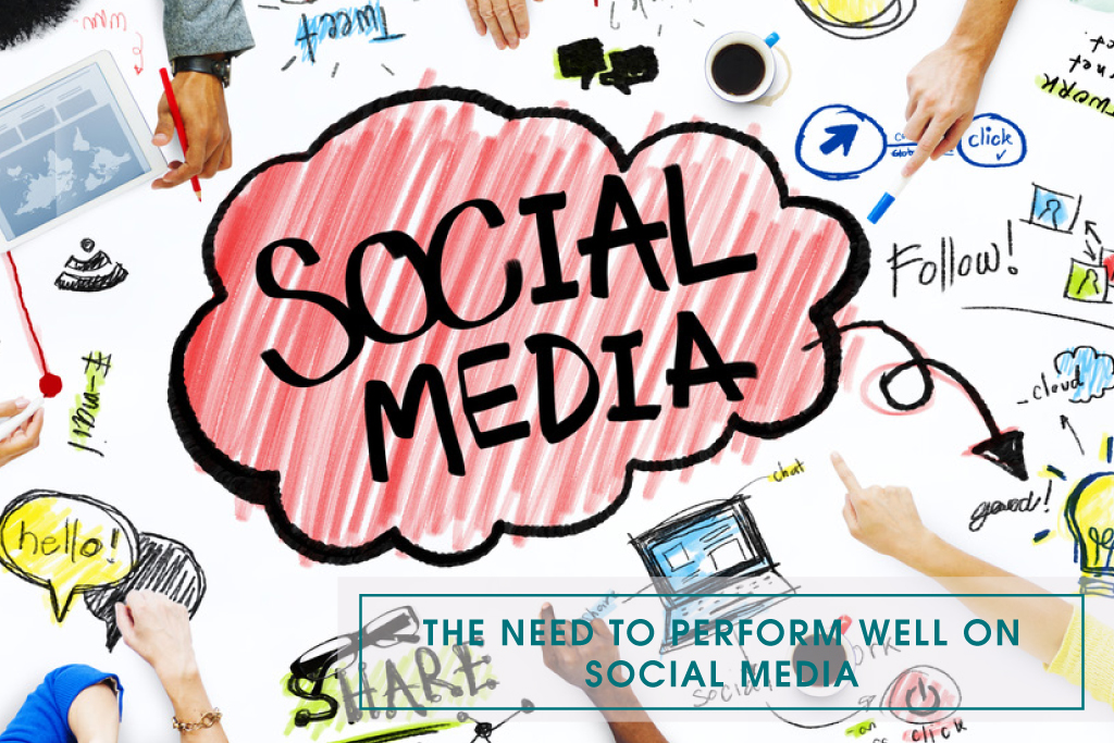 The Need to Perform Well on Social Media
