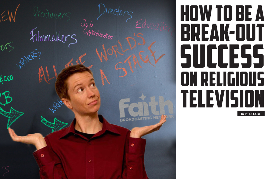 How to be a Break-out Success on Religious Television