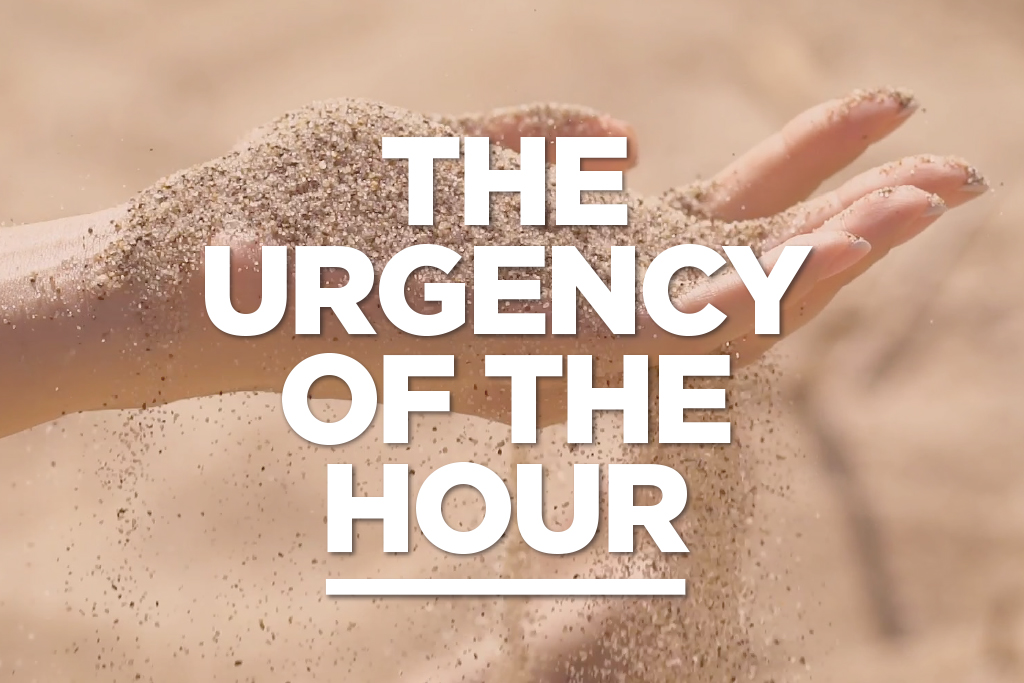 The Urgency of the Hour