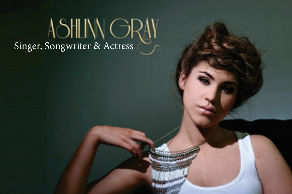 Ashlinn Gray: Singer, Songwriter and Actress