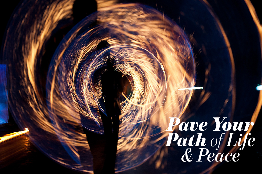 Pave your Path of Life and Peace