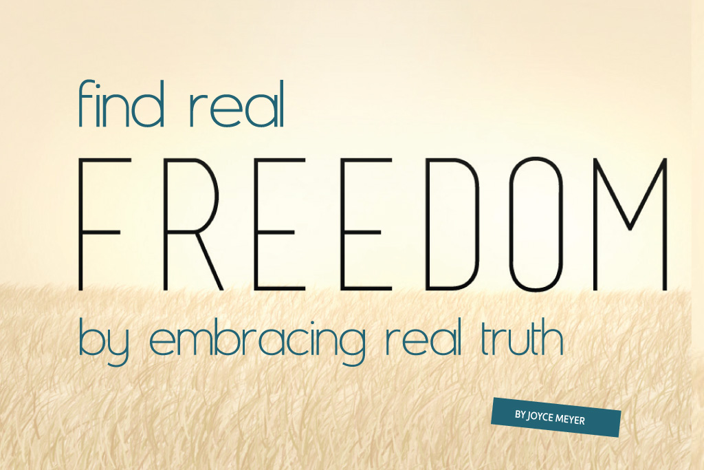 Find Real Freedom by Embracing Real Truth