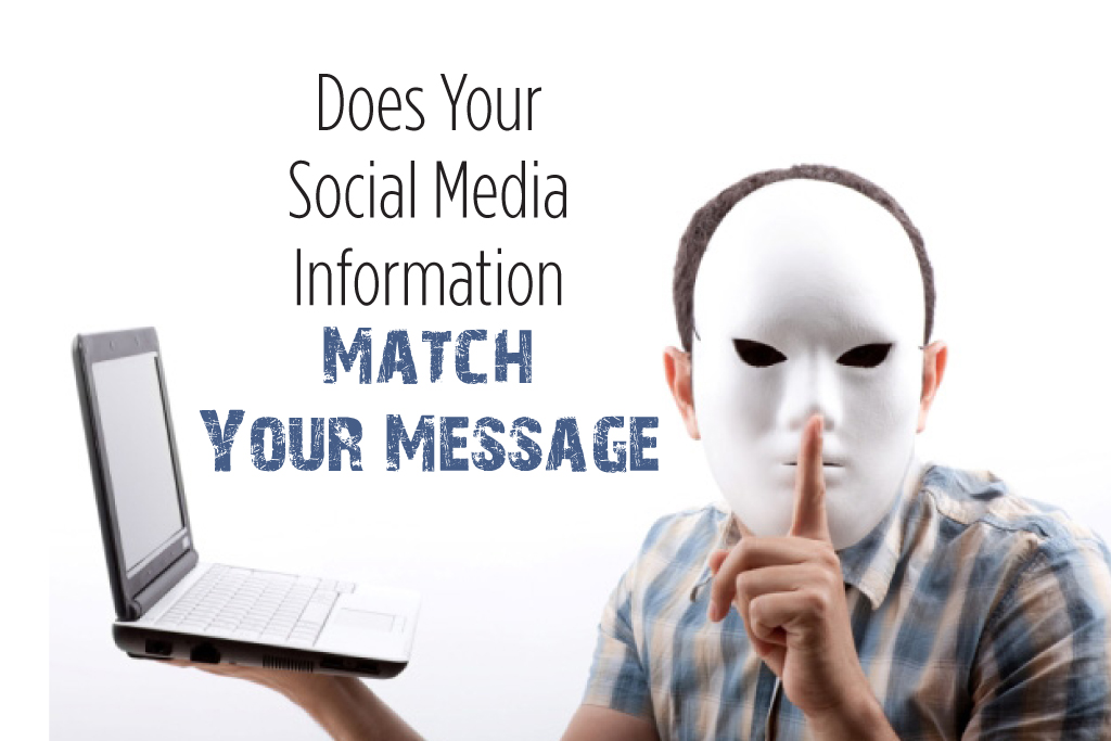 Does Your Social Media Information Match Your Message