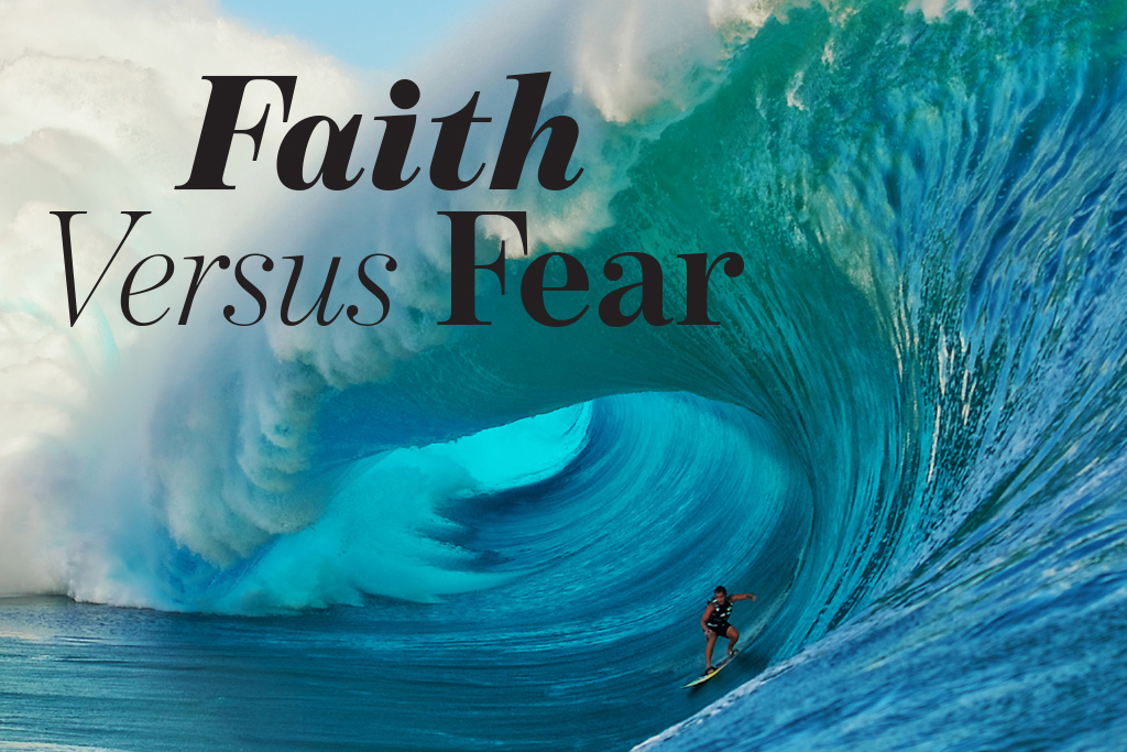 Faith Versus Fear