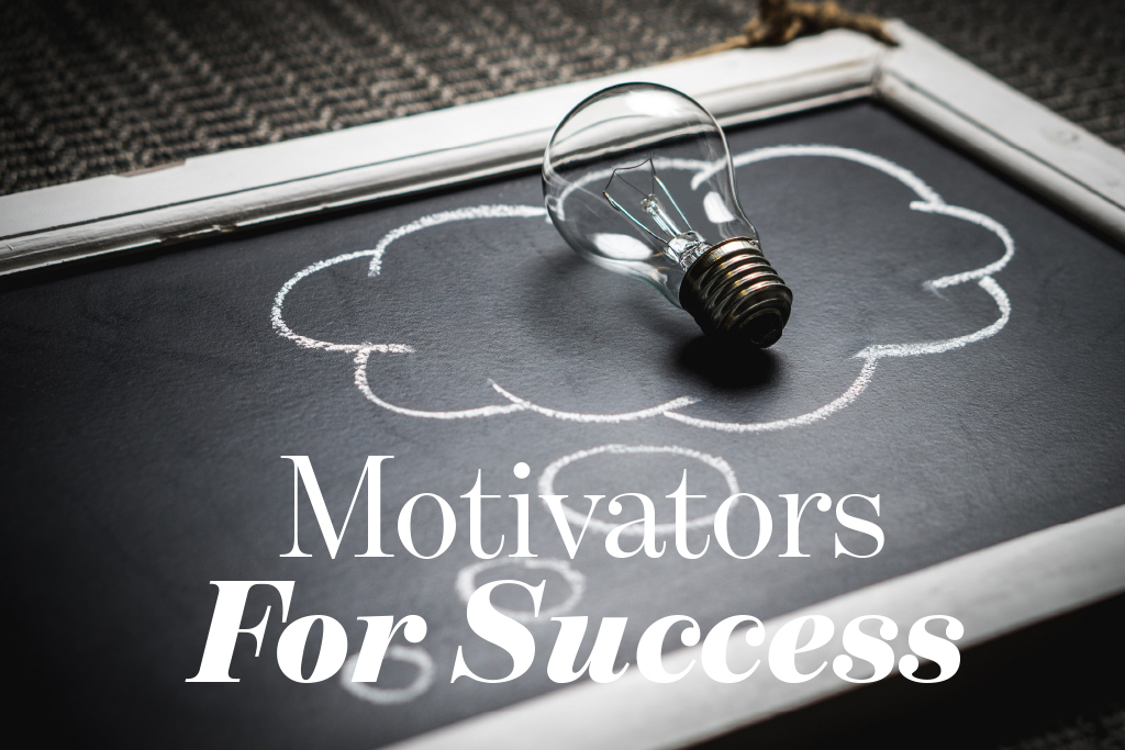 Motivators for Success