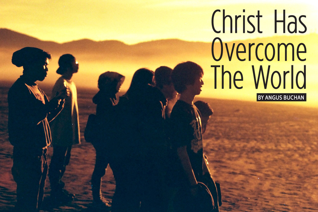 Christ Has Overcome The World