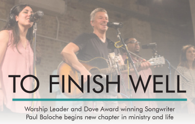 Paul Baloche: To Finish Well