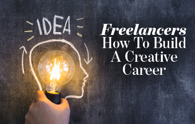 Freelancers: How to Build a Creative Career